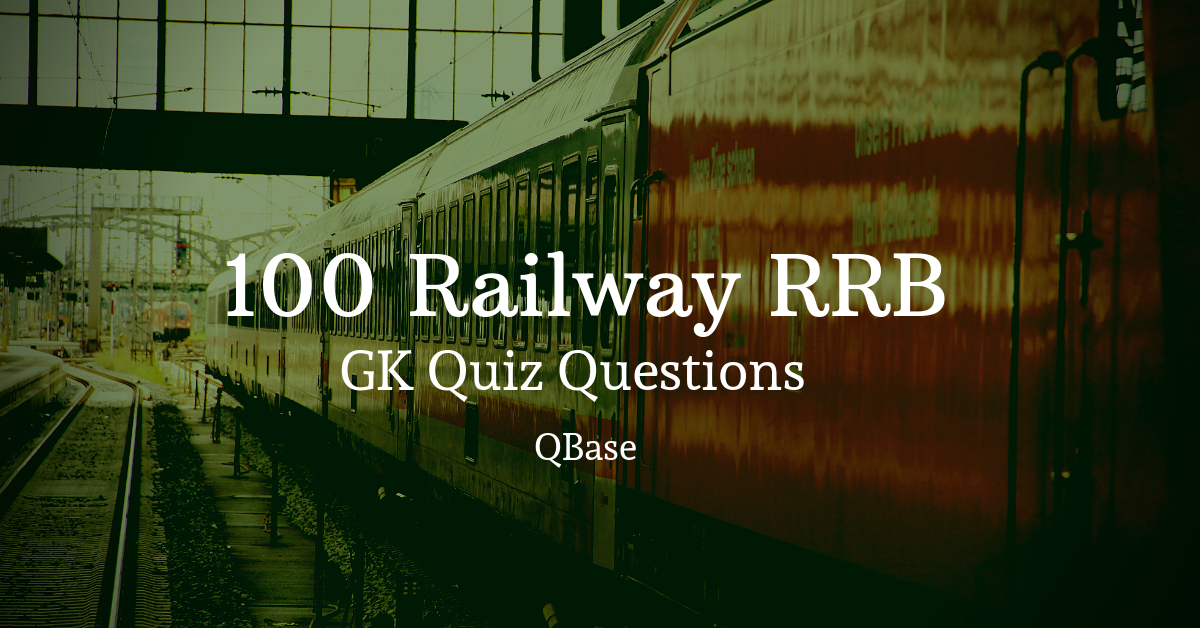 100 Railway RRB GK Questions