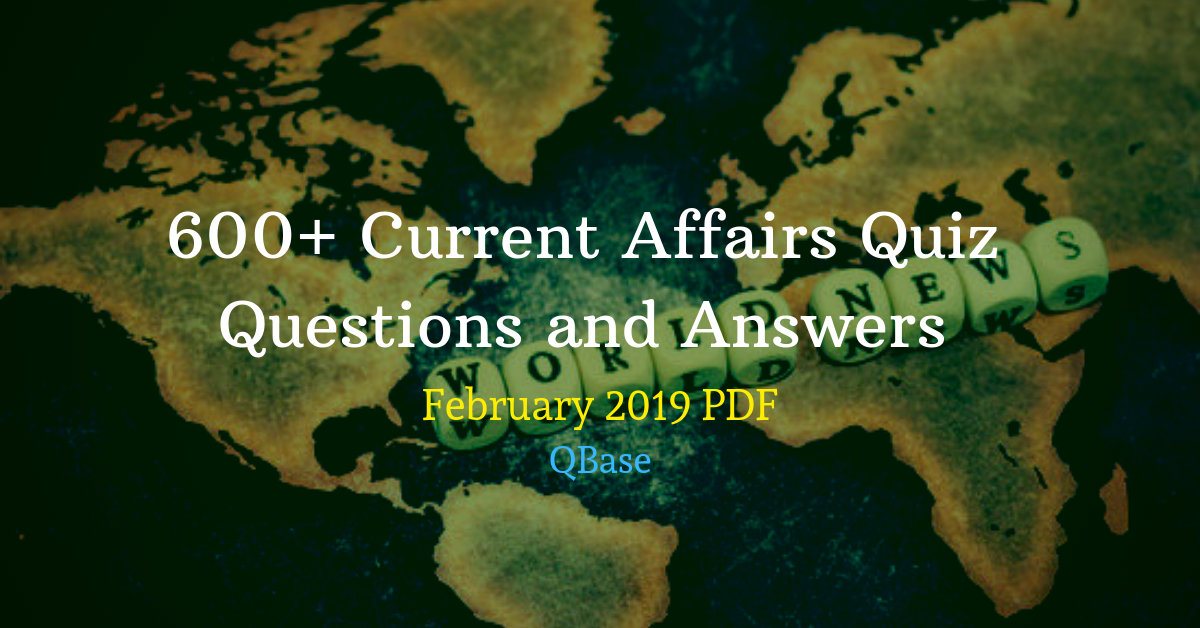 600+ Current Affairs Quiz Questions and Answers
