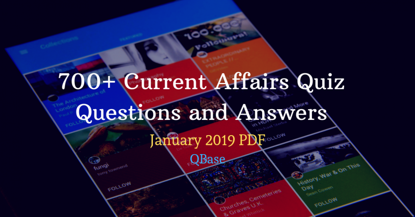 700+ Current Affairs Quiz Questions and Answers January