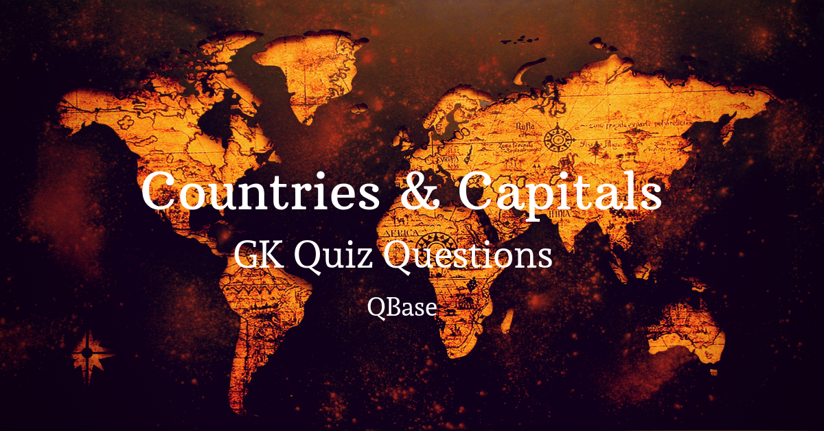 Countries & Capitals GK Questions