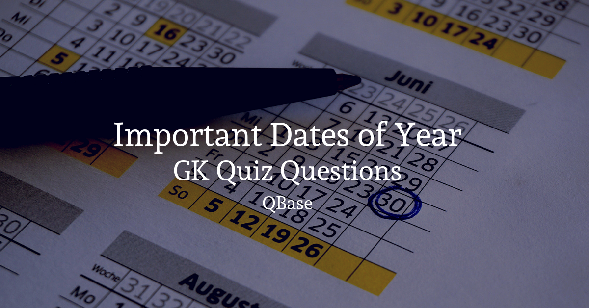 Important Days of Year GK Questions and Answer - QBase