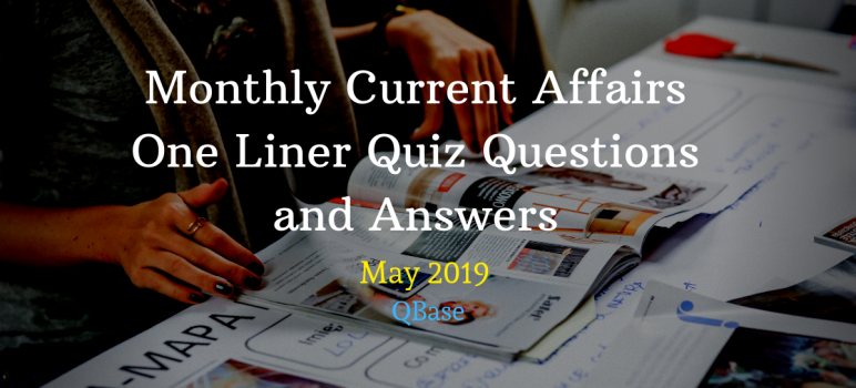 Current Affairs 2019 May